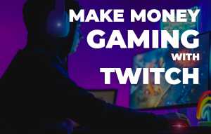 make money gaming with twitch